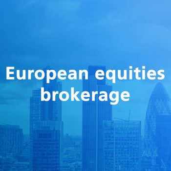 European equities brokerage