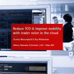Join our webinar – 'REDUCE TCO & IMPROVE MOBILITY WITH TRADER VOICE IN THE CLOUD'