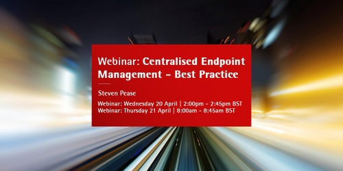 Webinar – Centralised Endpoint Management – Best Practice